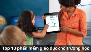 Top 10 phần mềm giáo dục tốt nhất cho trường học
