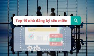 Mua tên miền ở đâu? Top 10 nhà đăng ký tên miền - domain