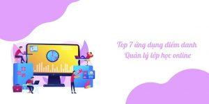 top 10 ứng dụng điểm danh - quản ly lớp học online